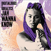 Jah Wanna Know von DigitalDubs