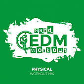 Physical by Hard EDM Workout