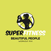 Beautiful People (Workout Mix) di Super Fitness