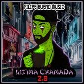 Última Chamada 2.0 van Filipe Bueno Music