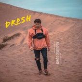 Que Quieres De Mi (Acoustic Cover) de Dresh