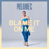 Blame It On Me de Melanie C