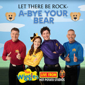Live From Hot Potato Studios: Let There Be Rock-A-Bye Your Bear von The Wiggles