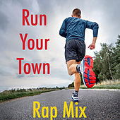 Run Your Town Rap Mix by Various Artists