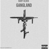 Gangland by Babyglock
