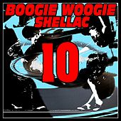 Boogie Woogie Shellac 10 by Champion Jack Dupree, Clarence ''Pinetop'' Smith, Freddie Slack, Hadda Brooks, Jimmy Yancey, Little Brother Montgomery, Ralph Sutton, Rene Faure, Speckled Red, Tampa Red