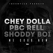 We Good Now de Chey Dolla
