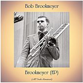 Brookmeyer (EP) (Remastered 2020) by Bob Brookmeyer
