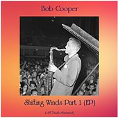 Shifting Winds Part 1 (EP) (All Tracks Remastered) by Bob Cooper