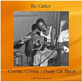 Corrina, Corrina / Pussy Cat Blues (All Tracks Remastered) von Bo Carter