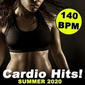 Cardio Hits Summer 2020! (140 Bpm/32 Counts) (The Best Epic Motivation Gym Music for Your Fitness, Aerobics, Cardio, Hiit High Intensity Interval Training, Abs, Barré, Training, Exercise and Running) by Cardio All-Stars