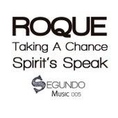 Taking A Chance / Spirit's Speak de Roque