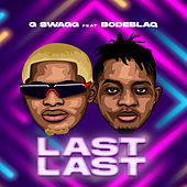 Last Last by G Swagg