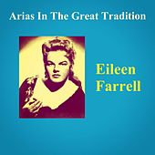Arias In The Great Tradition by Eileen Farrell
