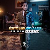 Exitos Mundiales en Reggaeton de Husky