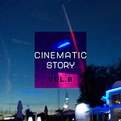Cinematic Story, Vol. 8 de Various Artists