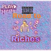 Road to riches by Yung Chucky