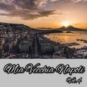 Mia Vecchia Napoli Vol.4 by Mauro Caputo, Nino Fiore, Clelia Bertini, Milena Gagliotta, Mario Trevi, Consiglia Licciardi, Egisto Sarnelli, Nunzia Marra, Mimmo Taurino