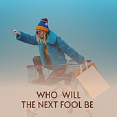 Who Will the Next Fool Be de Bola De Nieve, Charlie Rich, Eartha Kitt, Libertad Lamarque, Anibal Troilo, Bill Haley, Marie Laforêt, Pedro Infante, Antonio Molina, Don Gibson, Caterina Valente, Arsenio Rodríguez, Doris Day, Waylon Jennings