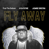 Fly Away by Fred the Godson