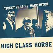 High Class Horse de Ticket West