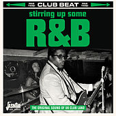 Club Beat: Stirring Up Some R&B de Various Artists
