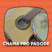 Chama Pro Pagode by Vários Artistas