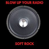 Blow up Your Radio: Soft Rock de Various Artists