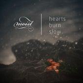 Hearts Burn Slow by Moist