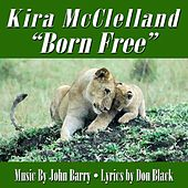 Born Free - Title Song From The 1966 Motion Picture (feat. Kira McClelland) - Single von John Barry