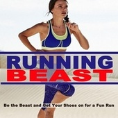 Running Beast (Be the Beast and Get Your Shoes on for a Fun Run) de Running Beast
