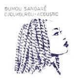 Djoukourou (Acoustic) by Oumou Sangaré
