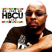H.B.C.U Life by Mr. Serv-On