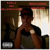RICH GANG MIXTAPE by R. Kellz