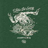 A Little Bit Sorry by Johnnyswim
