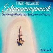 Musik Kollektion: Entspannungsmusik, die schönsten Melodien zum Entspannen und Träumen, Edition 2 by Various Artists