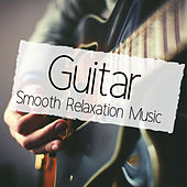 Guitar Smooth Relaxation Music: Sensuous Easy Listening Guitar Songs Waiting for Summer de Various Artists