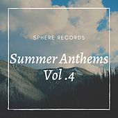 Summer Anthems Vol. 4 by Various Artists