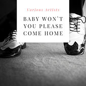 Baby Won`t You Please Come Home de Various Artists
