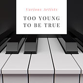 Too Young to Be True de Various Artists
