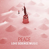 Peace by Love Science Music
