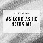 As Long as He Needs Me de Various Artists