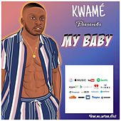 My Baby by Kwamé