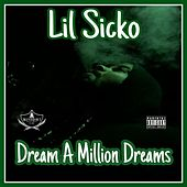 DREAM A MILLION DREAMS by Lil' Sicko