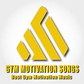 Gym Motivation Songs: Best Gym Motivation Music de Various Artists