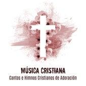 Música Cristiana: Cantos e Himnos Cristianos de Adoración by German Garcia