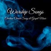 Worship Songs: Christian Church Songs & Gospel Music by Various Artists