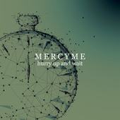 Hurry Up and Wait de MercyMe