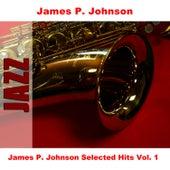 James P. Johnson Selected Hits Vol. 1 by James P. Johnson