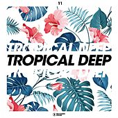 Tropical Deep, Vol. 11 von Various Artists